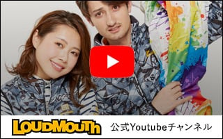 LOUDMOUTH 公式YouTubeチャンネル